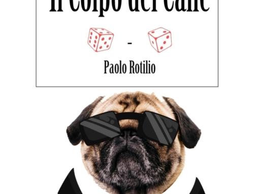 Il colpo del cane – il nuovo racconto di Paolo Rotilio